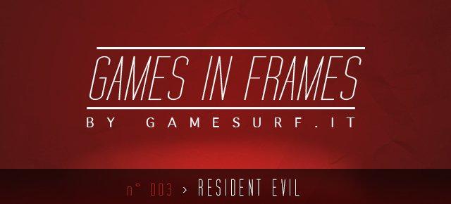 GAMES IN FRAMES N°003 - Resident Evil - Immagine 5