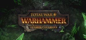 Total War: Warhammer - Il Tetro e la Tomba