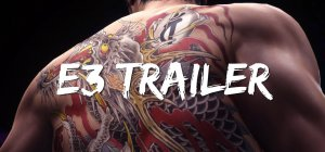 Yakuza 6: The Song of Life - E3 2017 Trailer