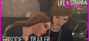 Life is Strange: Before the Storm - Trailer Episodio 2